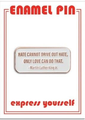The Found Enamel Pin MLK Quote