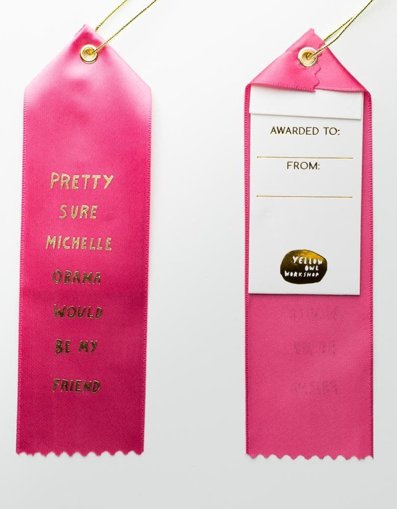 Yellow Owl Workshop Award Ribbon Note Michelle Obama Would Be My Friend