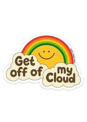 Lucky Horse Press Sticker Get Off Of My Cloud