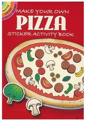 Dover Activity Sticker Book Make Your Own Pizza