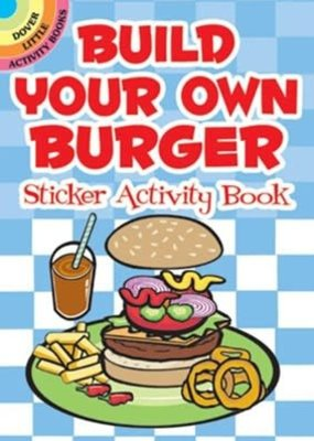 Dover Activity Sticker Book Build Your Own Burger