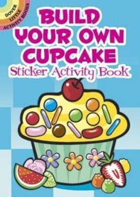 Dover Activity Sticker Book Build Your Own Cupcake