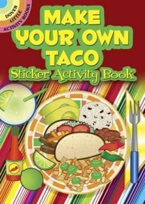 Dover Activity Sticker Book Make Your Own Taco