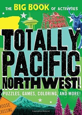 Totally Pacific Northwest Activity Book