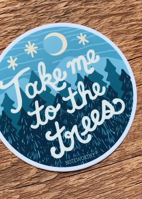Noteworthy Sticker Take Me To The Trees