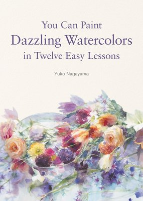 Harper Collins You Can Paint Dazzling Watercolors in Twelve Easy Lessons