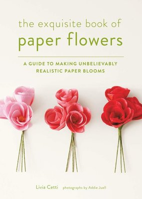 Abrams Exquisite Book of Paper Flowers