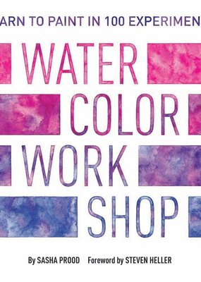 Abrams Watercolor Workshop: Learn To Paint In 100 Experiments