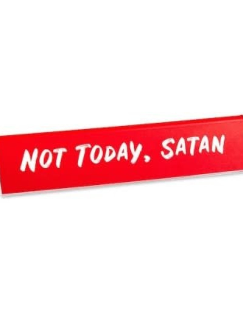 The Found Desk Sign Not Today Satan