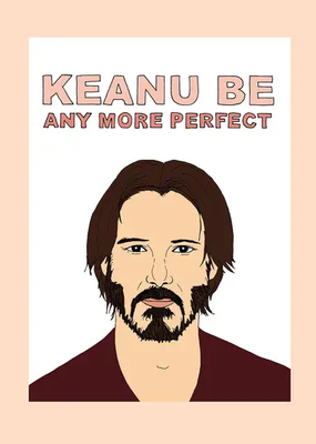 FINEASSLINES Card  Keanu Be