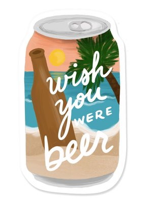 Slightly Stationery Sticker Wish You Were Beer