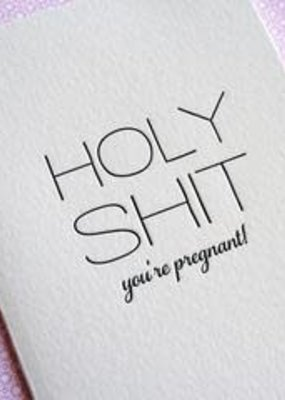 Steel Petal Press Card Holy Shit Pregnant