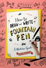 Workman How to Write and Draw in Fountain Pen