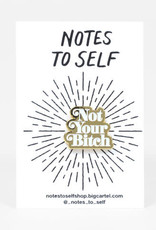 Notes To Self Enamel Pin Not Your Bitch