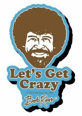 Magnet Bob Ross Lets Get Crazy