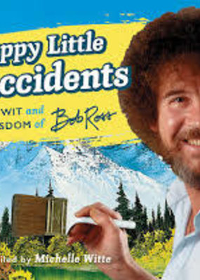 Hachette Happy Little Accidents: The Wit & Wisdom Of Bob Ross