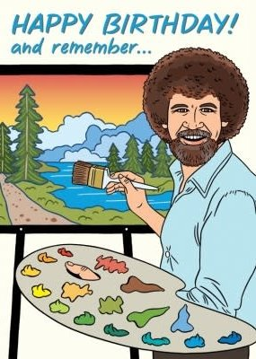 The Found Card Bob Ross Birthday