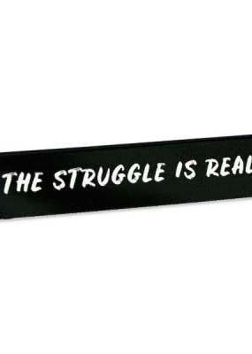 The Found Desk Sign The Struggle Is Real