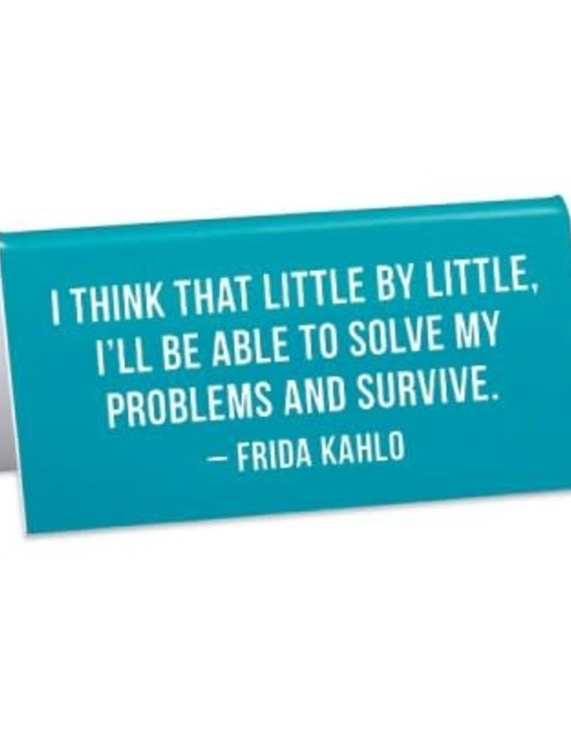 The Found Desk Sign Frida Kahlo Quote