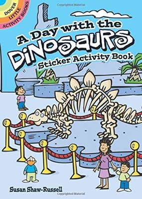 Dover Activity Sticker Book A Day with the Dinosaurs