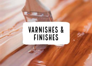 Varnishes & Finishes