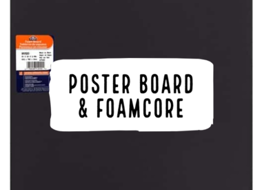 Poster Board & Foam Core