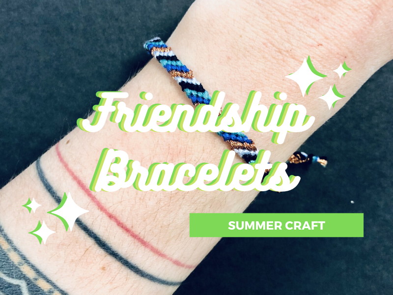 Summer Craft: Super Simple Friendship Bracelets!