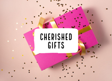 Cherished Gifts