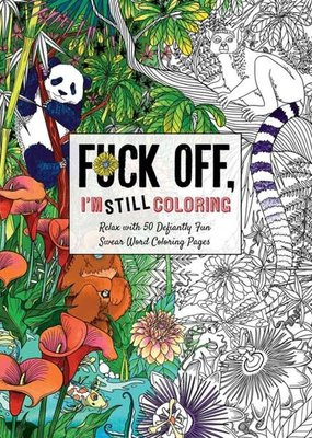 Simon & Schuster Fuck Off, I'm Still Coloring Book