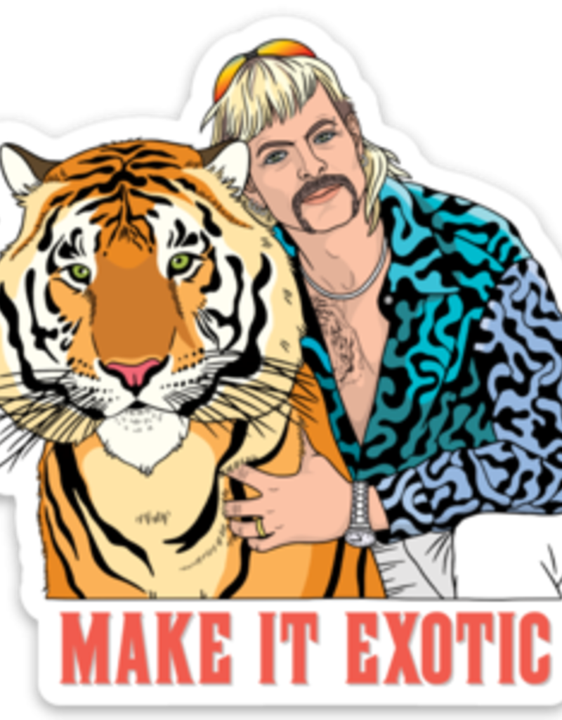 The Found Sticker Make it Exotic