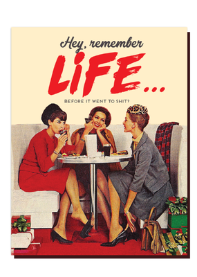 Offensive Delightful Card Life Before It Went To Shit