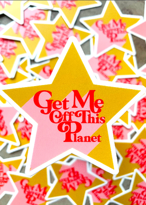 BOBBYK boutique Sticker Get Me Off This Planet