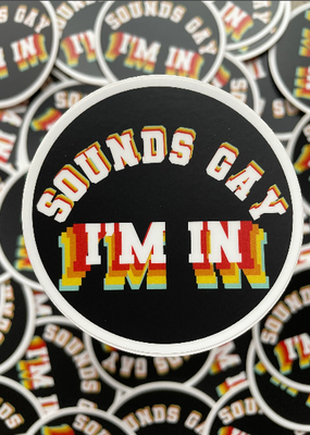 BOBBYK boutique Sticker Sounds Gay, I'm In