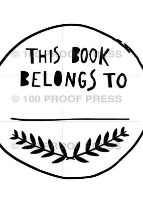 100 Proof Press Stamp This Book Belongs To