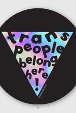 Ash + Chess Sticker Trans People Belong Here!