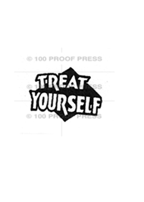 100 Proof Press Stamp Treat Yourself