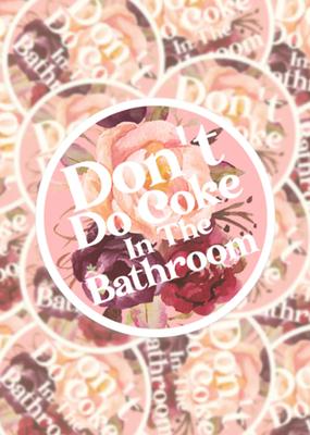 BOBBYK boutique Sticker Don't Do Coke In The Bathroom