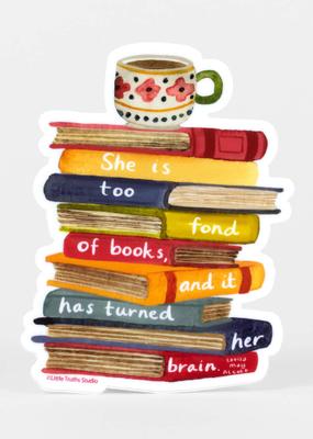 Little Truths Studio Sticker She is Too Fond of Books