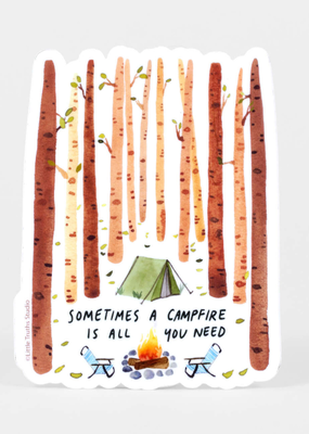 Little Truths Studio Sticker Sometimes a Campfire is All You Need