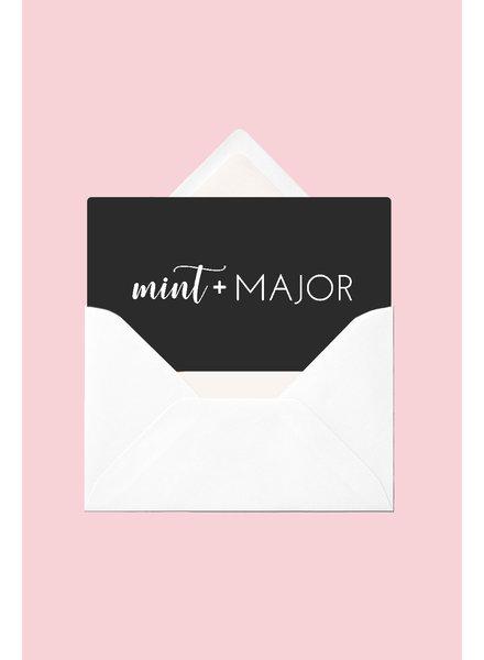 Mint + Major Mint + Major Gift Card