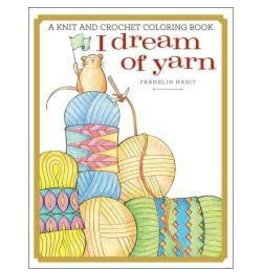 I Dream Of Yarn: A Coloring Book