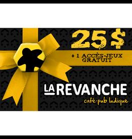 La Revanche Carte-cadeau 25$ - La Revanche (+ 1 accès-jeux gratuit)