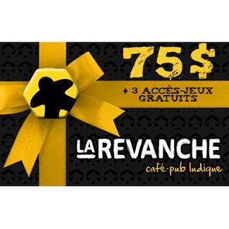 La Revanche Carte-cadeau 75$ - La Revanche (+ 3 accès-jeux gratuits)