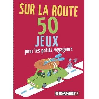 Kikigagne? Sur la route - 50 jeux pour les petits voyageurs [French]