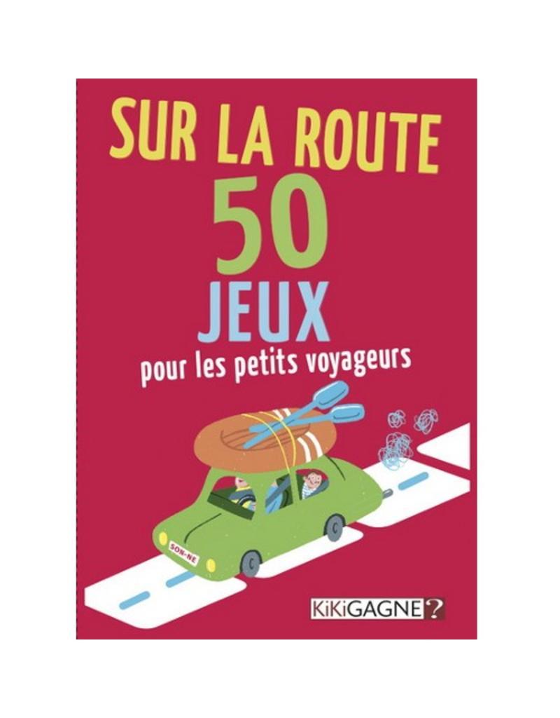 Kikigagne? Sur la route - 50 jeux pour les petits voyageurs [français]
