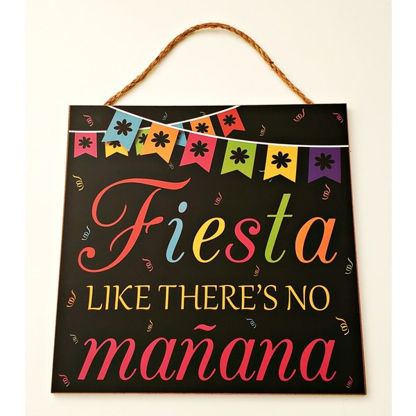 Fiesta Like There's No Mañana Sign-20