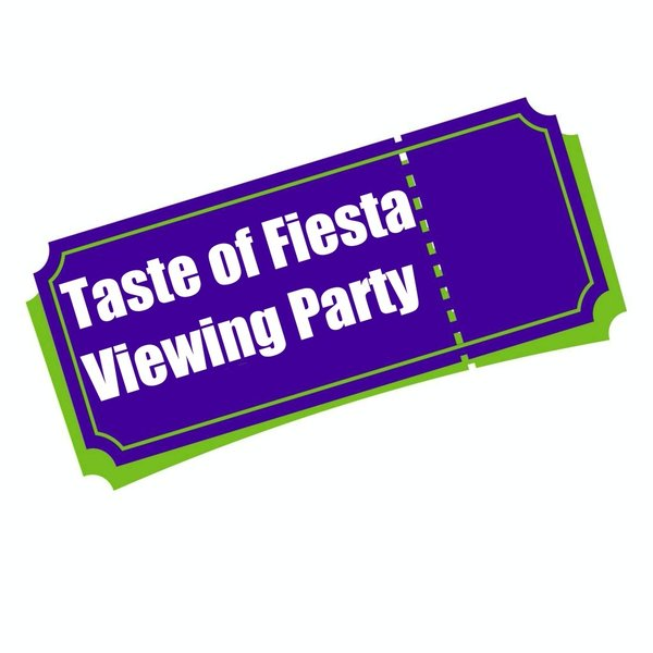 Taste of Fiesta Viewing Party Nov 13 & 14