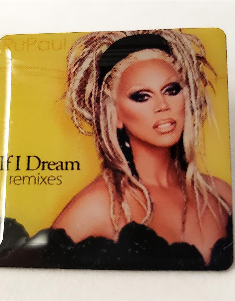 RuPaul CD Cover Pin - If I Dream