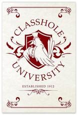 Classhole University - 8x12 Print