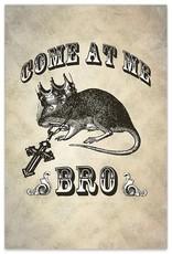Come At Me Bro - 8x12 Print